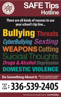SAFE Tips Hotline Anonymously Report Bullying | Self Harm| Threats | Drugs Do something about it. Text or Call 336-539-2405