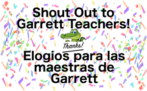Shout Outs to Garrett Teachers