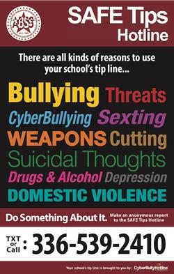 SAFE Tips Hotline Anonymously Report Bullying | Self Harm| Threats | Drugs Do something about it. Text or Call 336-539-2410