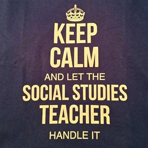 Keep Calm & Let SS Teacher Handle It