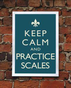 Keep Calm and Practice Scales