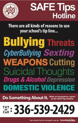 SAFE Tips Hotline Anonymously Report Bullying | Self Harm| Threats | Drugs Do something about it. Text or Call 336-539-2429
